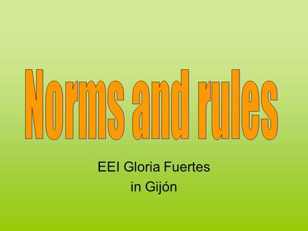 EEI Gloria Fuertes in Gijón. THE IMPORTANCE OF RULES.