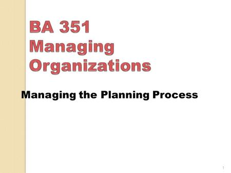 Managing the Planning Process 1. ____ is a system designed to identify objectives and to structure the major tasks of the organization to accomplish them.