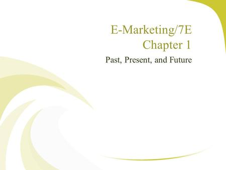 E-Marketing/7E Chapter 1