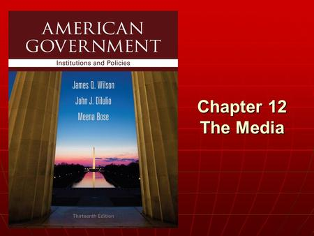 Chapter 12 The Media. Copyright © 2013 Cengage WHO GOVERNS? WHO GOVERNS? 1.How much power do the media have? 2.Can we trust the media to be fair? TO WHAT.