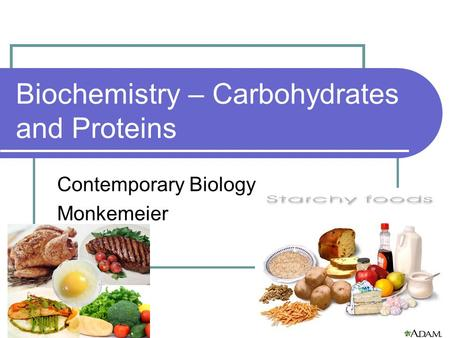Biochemistry – Carbohydrates and Proteins Contemporary Biology Monkemeier.