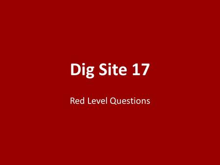 Dig Site 17 Red Level Questions. When did the people of Gaza plan to kill Samson? (16:2) 1.At dawn 2.At dusk 3.At noon.