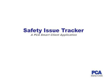 A PCA Smart Client Application Safety Issue Tracker.