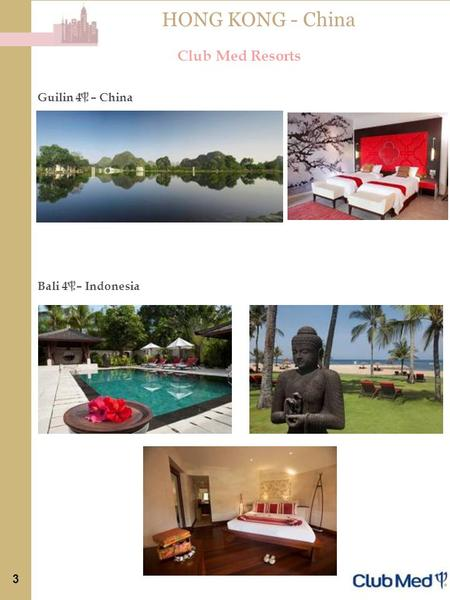 HONG KONG - China Club Med Resorts Guilin 4 – China Bali 4 – Indonesia 3.