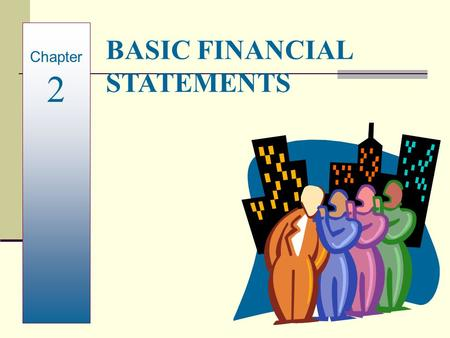 BASIC FINANCIAL STATEMENTS Chapter 2. Introduction to Financial Statements Companies prepare interim financial statements and annual financial statements.