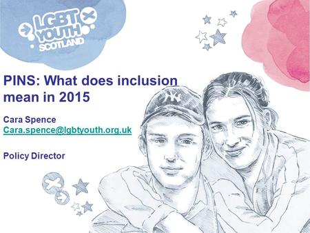 PINS: What does inclusion mean in 2015 Cara Spence Policy Director.