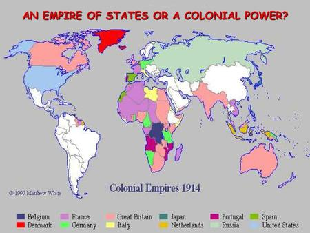 AN EMPIRE OF STATES OR A COLONIAL POWER?. 1. Commercial/Business Interests U. S. Foreign Investments: 1869-1908.