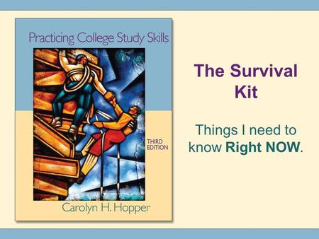 The Survival Kit Things I need to know Right NOW..