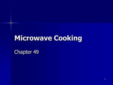 1 Microwave Cooking Chapter 49. 2 What Tasks are microwaves suited for?? Cooking small amounts of food Cooking small amounts of food Ideal for reheating.