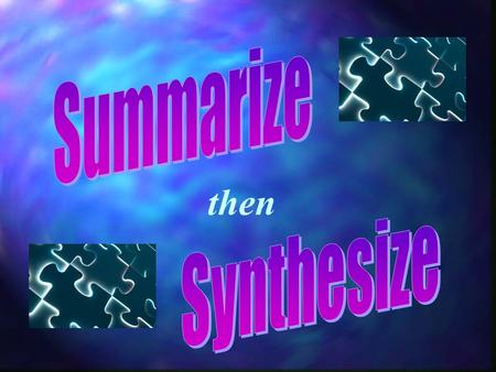 Then. SummarizeSummarize Connect to the Text 1.What do you know about summarizing? What words come to mind? 2. How do you summarize? 1.What do you know.