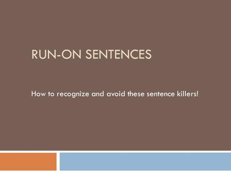 How to recognize and avoid these sentence killers!