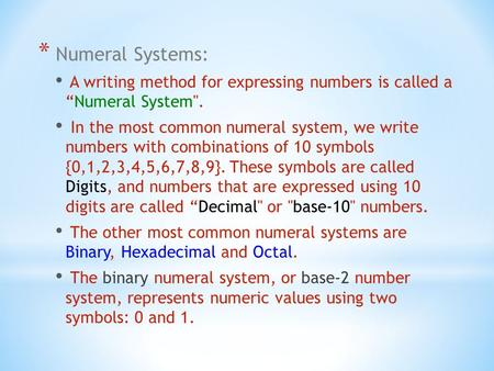 "* Numeral Systems: A writing method for expressing numbers is called a ""Numeral System. In the most common numeral system, we write numbers with combinations."