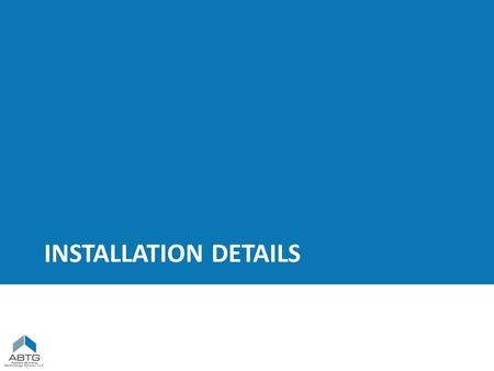 INSTALLATION DETAILS. Installation Details for Code Compliance Must be installed per manufacturer's instructions Architects can provide construction details.