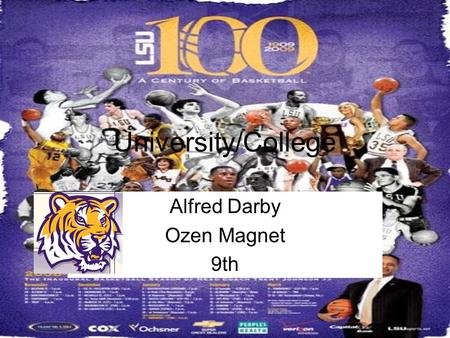University/College Alfred Darby Ozen Magnet 9th. Pictures of LSU.