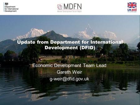 Update from Department for International Development (DFID) Economic Development Team Lead Gareth Weir