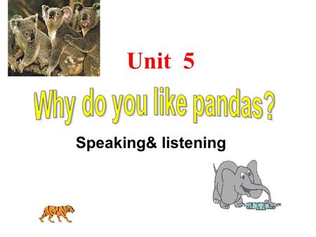 Unit 5 Speaking& listening In a ________. zoo There are many _________in the zoo. animals / ' QnImlz/