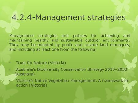 4.2.4-Management strategies Management strategies and policies for achieving and maintaining healthy and sustainable outdoor environments. They may be.