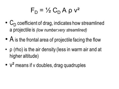 A is the frontal area of projectile facing the flow