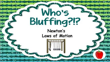 Newton's Laws of Motion. 1. A. Force = 3,150,000N 2.