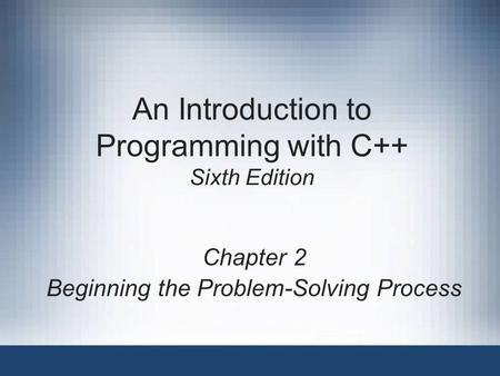 An Introduction to Programming with C++ Sixth Edition