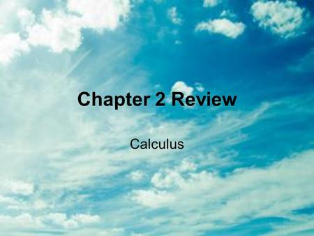 Chapter 2 Review Calculus. Given f(x), find f ' (x) USE THE QUOTIENT RULE.