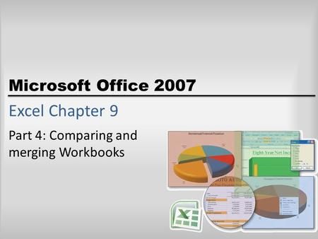 Microsoft Office 2007 Excel Chapter 9 Part 4: Comparing and merging Workbooks.