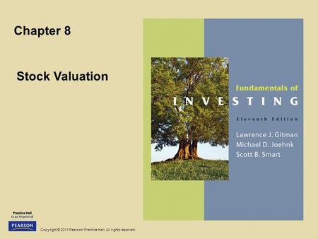 Copyright © 2011 Pearson Prentice Hall. All rights reserved. Chapter 8 Stock Valuation.