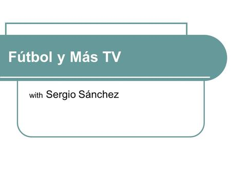 Fútbol y Más TV with Sergio Sánchez. Comprehensive soccer commentary covering the most relevant news in Mexican and international soccer Born from the.