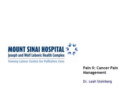 Pain II: Cancer Pain Management Dr. Leah Steinberg.