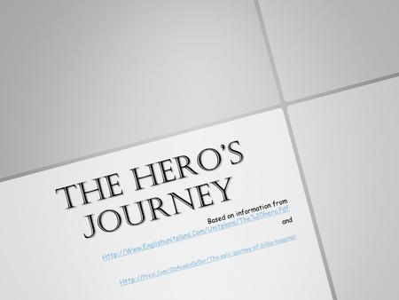 THE HERO'S JOURNEY Based on information from