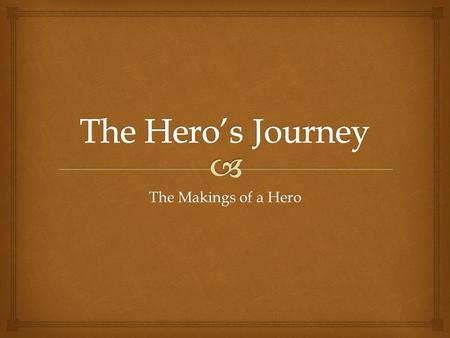 The Makings of a Hero.  Humans need heroes to show pathways to success The Big Idea.