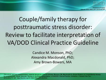 This article and any supplementary material should be cited as follows: Monson CM, Macdonald A, Brown-Bowers A. Couple/family therapy for posttraumatic.