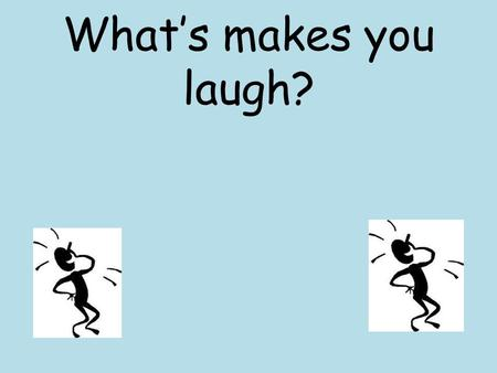 what makes me laugh essay