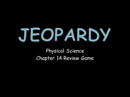 Physical Science Chapter 14 Review Game. Work and Power EfficiencyMachines Mechanical Advantage 1 point 1 point 1 point 1 point 1 point 1 point 1 point.