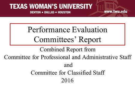 Performance Evaluation Committees' Report Combined Report from Committee for Professional and Administrative Staff and Committee for Classified Staff 2016.