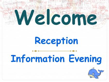 Welcome Reception Information Evening Teachers and Teaching Assistants  Miss Jemma Irwin – Teacher  Miss Tash Kippen – Teaching Assistant  Mrs Arkle.