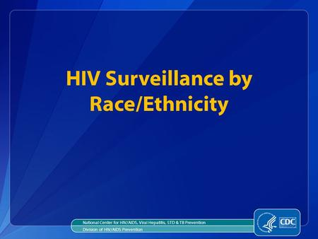 HIV Surveillance by Race/Ethnicity
