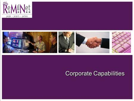 1 Corporate Capabilities. 525 Degas Avenue, Ponte Vedra, FL 32081 (904) 819-9583 2 Who We Are ReMilNet…Retired Military Network — Project based company.