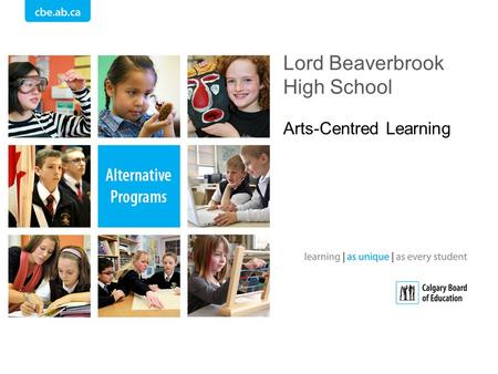 Lord Beaverbrook High School Arts-Centred Learning.