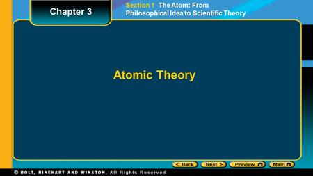 Chapter 3 Section 1 The Atom: From Philosophical Idea to Scientific Theory Atomic Theory.