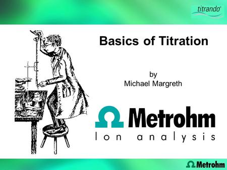 Basics of Titration by Michael Margreth.
