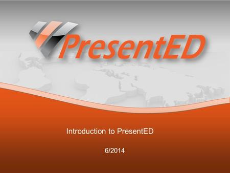 Introduction to PresentED 6/2014. PresentED is a software solution merging Video & Presentation, Attachments & Links in a single, powerful and uniform.