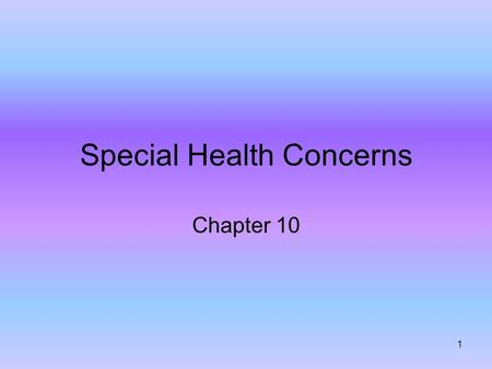 1 Special Health Concerns Chapter 10. 2 Reduce risk of osteoporosis by eating dairy foods and staying active –Calcium, phosphorous, and vitamin D Following.