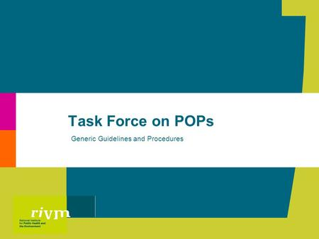 Task Force on POPs Generic Guidelines and Procedures.