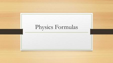 Physics Formulas. The Components of a Vector Can resolve vector into perpendicular components using a two-dimensional coordinate system: