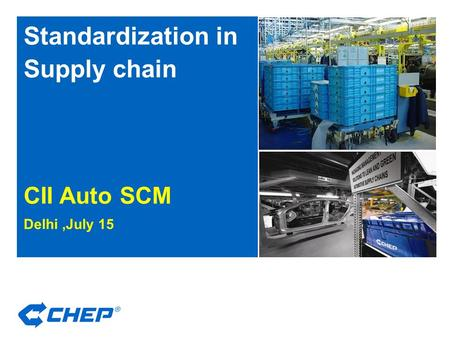 Standardization in Supply chain CII Auto SCM Delhi,July 15 Versi on 4.0.