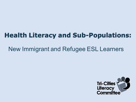 New Immigrant and Refugee ESL Learners. Literacy is the ability to read, understand and express oneself verbally and in writing in order to achieve one's.