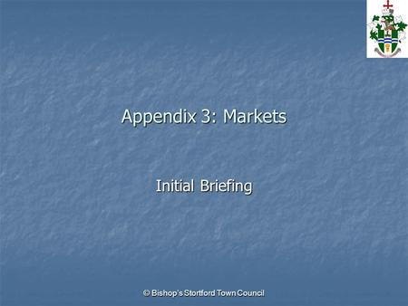 © Bishop's Stortford Town Council Appendix 3: Markets Initial Briefing.