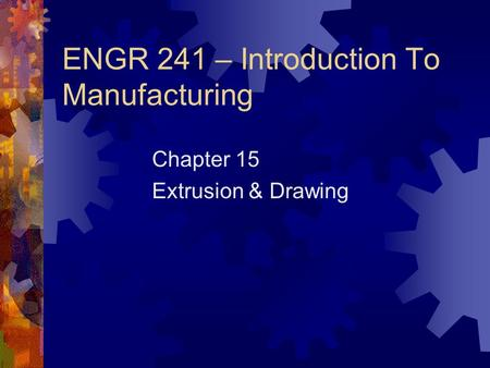 ENGR 241 – Introduction To Manufacturing