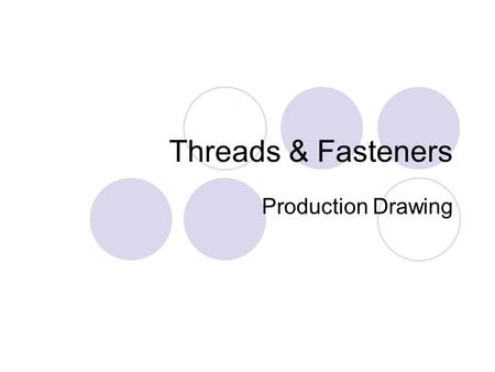 Threads & Fasteners Production Drawing.